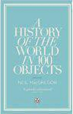 A History of the World in 100 Objects - (PB)