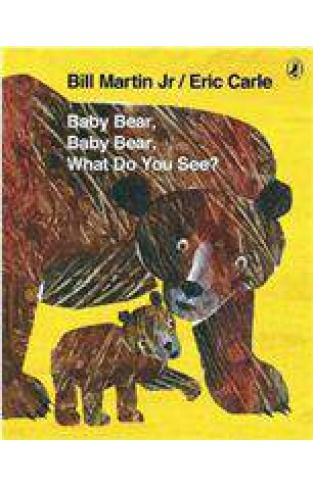 Baby Bear Baby Bear What Do You See - (PB)