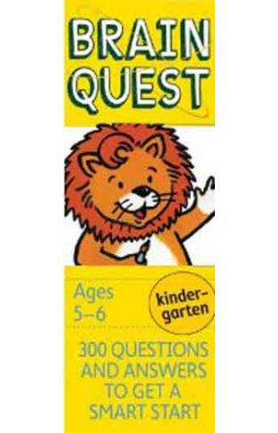 Brain Quest Kindergarten, Revised 4th Edition : 300 Questions and Answers to Get a Smart Start