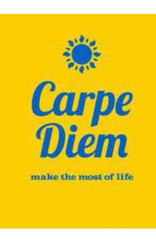 Carpe Diem: Make the Most of Life (Gift)