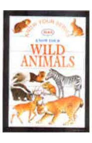 Know Your Series Know Your Wild Animals