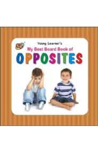 My Best Board Book of Opposites - (HB)