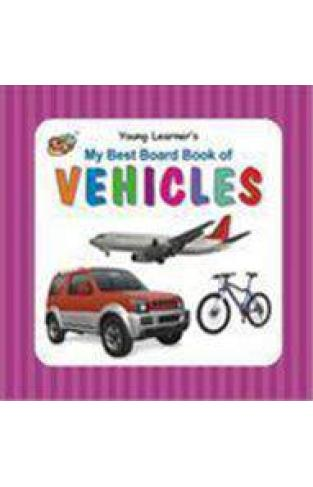 My Best Board Book of Vehicles  - (HB)