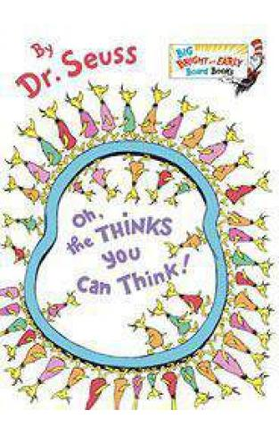 Oh the Thinks You Can Think Big Bright & Early Board Book
