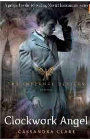 The Infernal Devices 1 Clockwork Angel