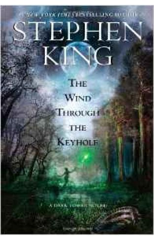 The Wind Through the Keyhole: A Dark Tower Novel - (TPB)