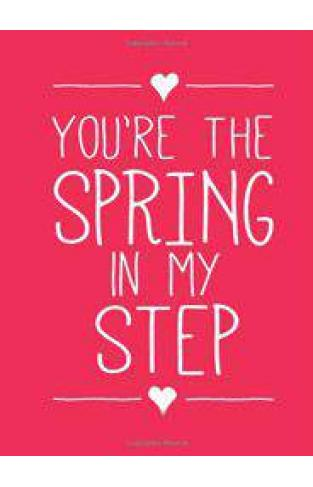 You're The Spring In My Step (Gift)