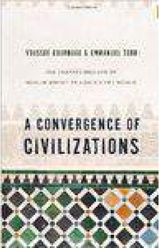 A Convergence of Civilizations The Transformation of Muslim Societies Around the World