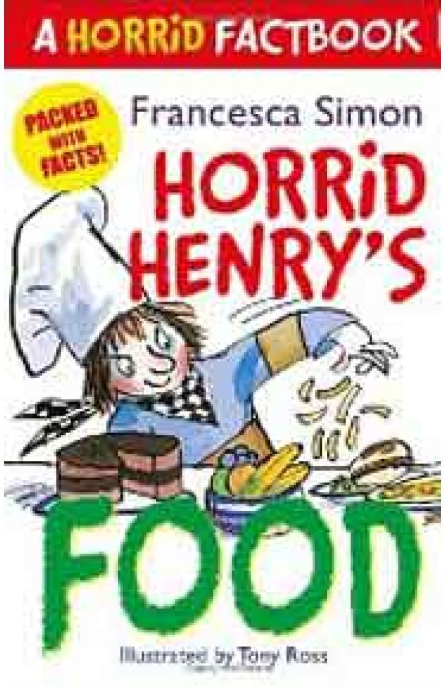 A Horrid Henry Factbook Horrid Henrys Food