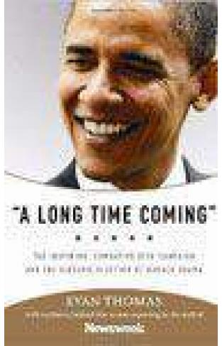 A Long Time Comming: The Inspiring Combative 2008 Campaign And