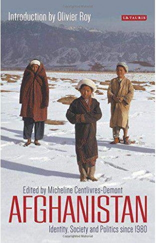 Afghanistan Identity Society and Politics Since 1980 Library of Modern Middle East Studies