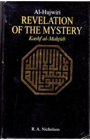 Al Hujwiri: Revelation of the Mystery -