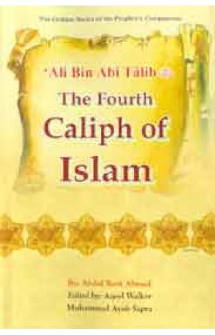 Ali bin Abi Talib (R) : The Fourth Caliph of Islam