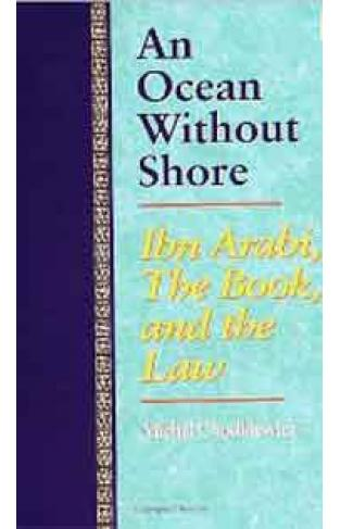 An Ocean without Shore Ibn Arabi the Book and the Law