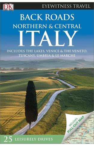 Back Roads Northern & Central Italy DK Eyewitness Travel Back Roads