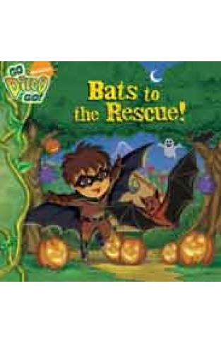 Bats to the Rescue! Go Diego Go!
