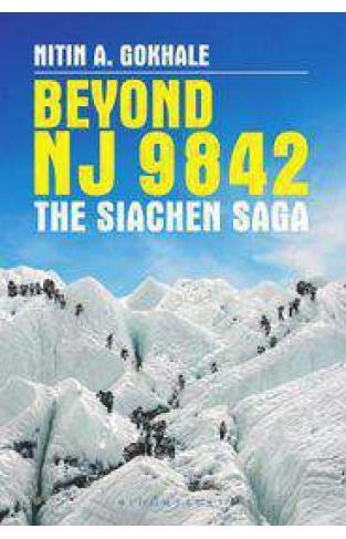 Beyond NJ 9842  The Siachen Saga