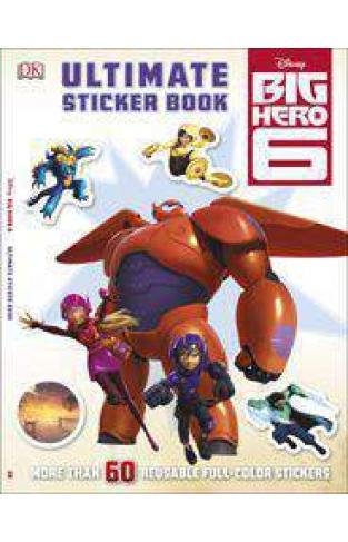 Big Hero 6 Ultimate Sticker Book Ultimate Sticker Books