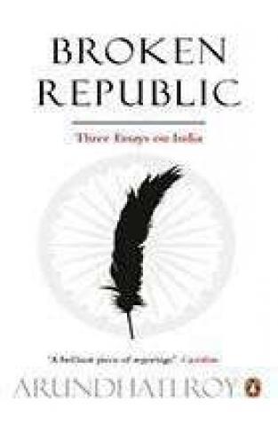 Broken Republic Three Essays :