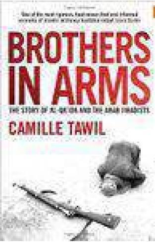 Brothers in Arms: Al-Qaiida and the Arab Jihadists :