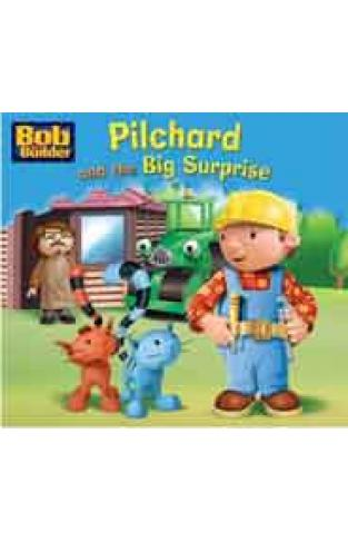 Build Your Bob the Builder Story Library 15: Pilchard and the Big Surprise