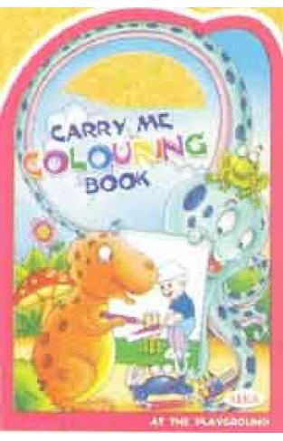 Carry Me Colouring Book At The Playground