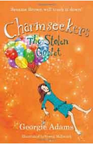Charmseekers # 6: The Stolen Goblet -