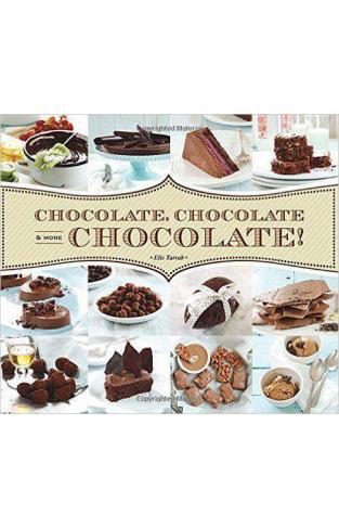 Chocolate Chocolate & More Chocolate