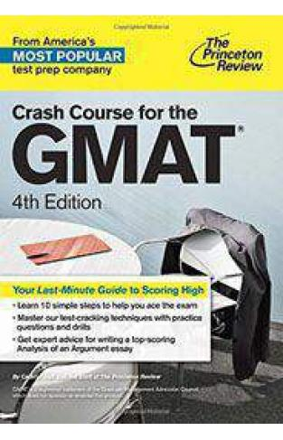 Crash Course for the GMAT 4th Edition Graduate School Test Preparation
