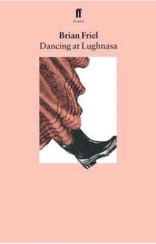 Dancing at Lughnasa   -
