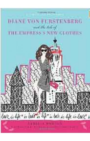 Diane Von Furstenberg and the Tale of the Empresss ClothesFashion Fairytale 3