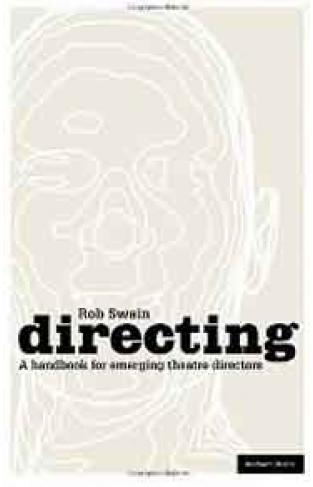 Directing  A Handbook for Emerging Theatre Directors Backstage