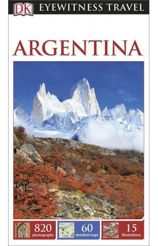 DK Eyewitness Travel Guide Argentina Eyewitness Travel Guides