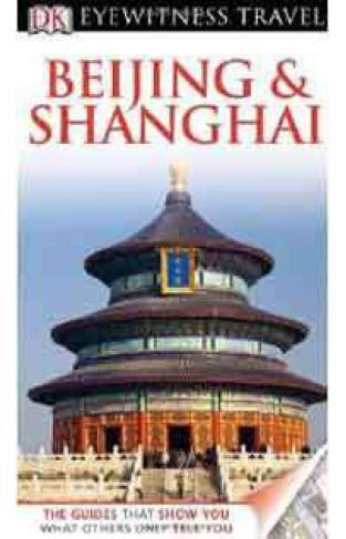 DK Eyewitness Travel Guide Beijing & Shanghai