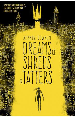 Dreams of Shreds and Tatters -