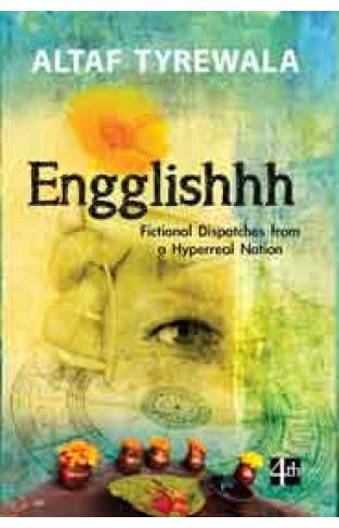 Engglishhh Fictional Dispatches from a Hyperreal Nation