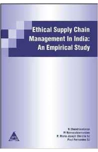 Ethical Supply Chain Management in India: An Empirical Study: 1