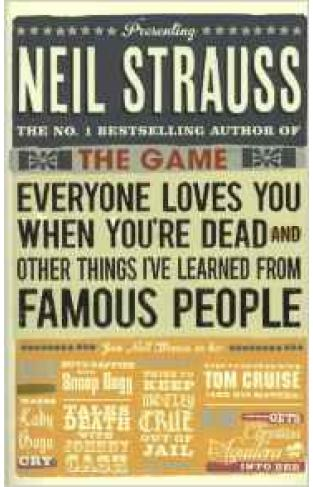 Everyone Loves You When Youre Dead: and Other Things I Learned from Famous People