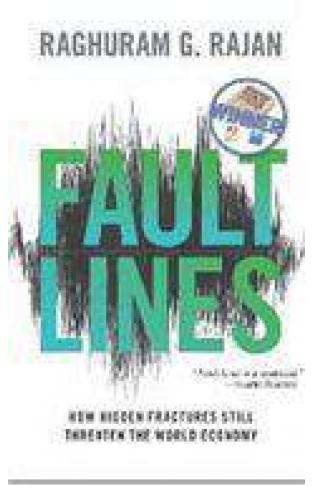 Fault Lines: How Hidden Fractures Still Threaten the World Economy New in Paper