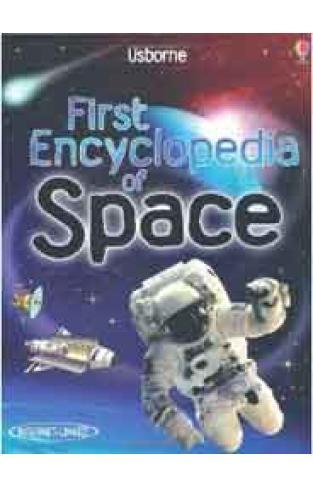 First Encyclopedia of Space Usborne First Encyclopaedias -
