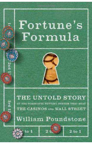 Fortunes Formula: The Untold Story of the Scientific Betting System