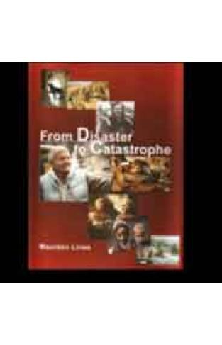 From Disaster to Catastrophe
