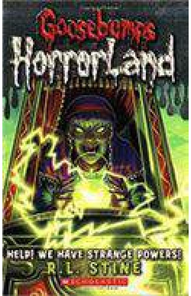 Goosebumps Horrorland 10 Help We Have Strange Powers