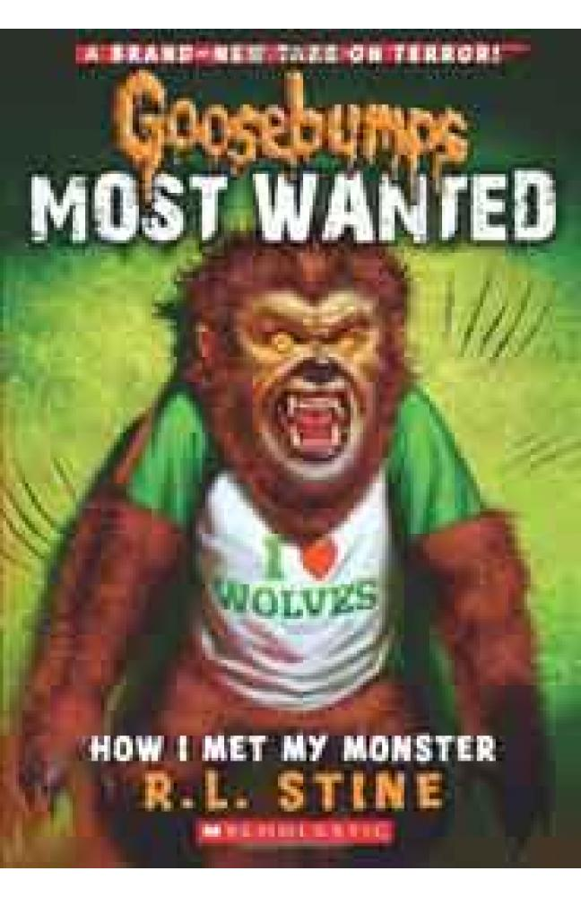 Goosebumps Most Wanted How I Met My Monster