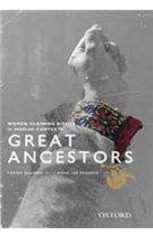 Great Ancestors: Women Asserting Rights in Muslim Contexts