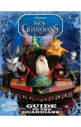 Guide to the Guardians Rise of the Guardians