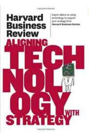 Harvard Busiensss Review Aligning Technology With Strategy