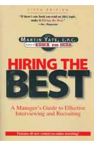 Hiring the Best: A Managers Guide to Effective Recruitment