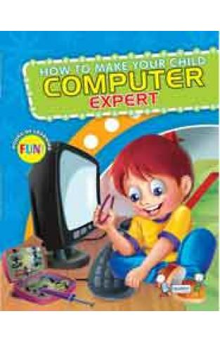 HOW TO MAKE YOUR CHILD COMPUTER EXPERT