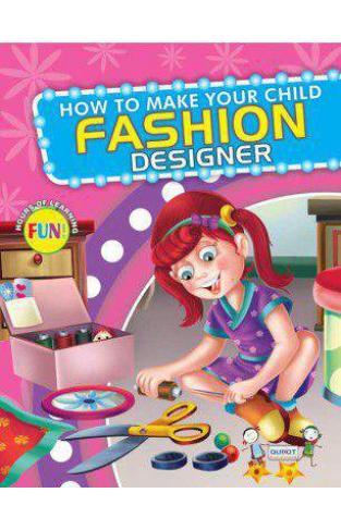 How To Make Your Child Fashion Designer